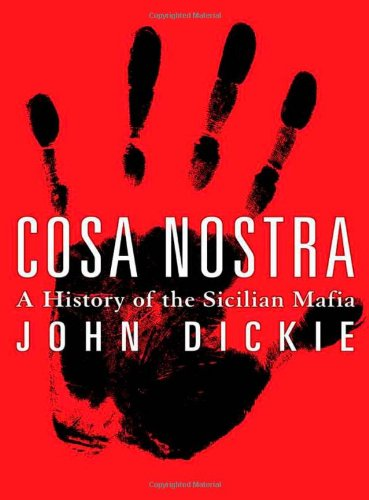 9781403966964: Cosa Nostra: A History Of The Sicilian Mafia