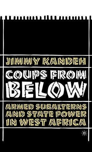 9781403967152: Coups from Below: Armed Subalterns and State Power in West Africa