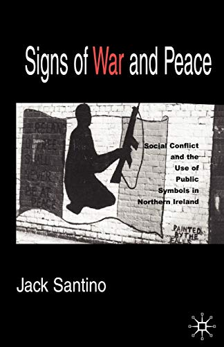 9781403967459: Signs of War and Peace: Social Conflict and the Uses of Symbols in Public in Northern Ireland