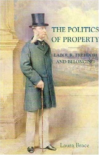 9781403967503: The Politics of Property: Labor, Freedom, and Belonging