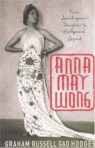 9781403967909: Anna May Wong: From Laundryman's Daughter to Hollywood Legend
