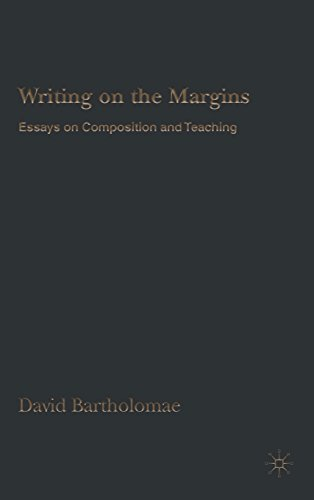 Writing on the Margins: Essays on Composition and Teaching (1403968039) by David Bartholomae