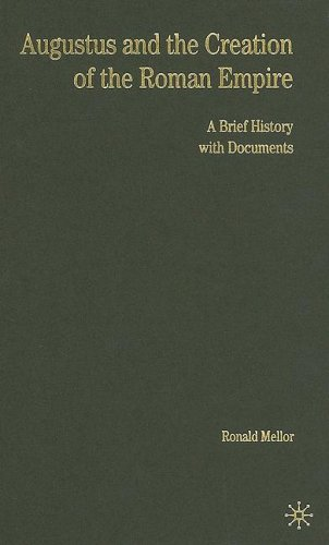 9781403968050: Augustus and the Creation of the Roman Empire: A Brief History with Documents (Bedford Cultural Editions Series)
