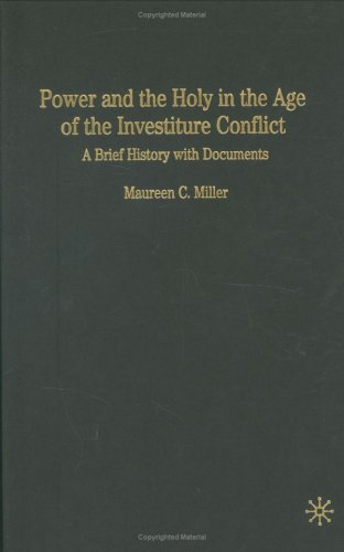 9781403968067: Power and the Holy in the Age of the Investiture Conflict: A Brief History with Documents (Bedford Cultural Editions Series)