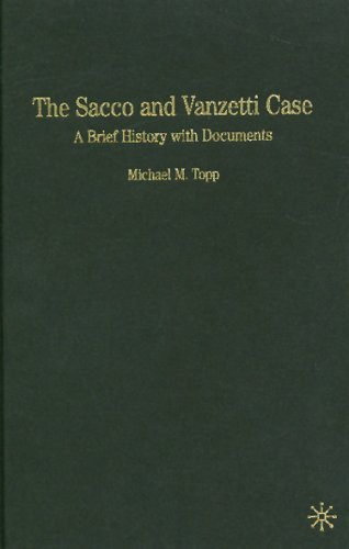 The Sacco and Vanzetti Case: A Brief History with Documents (Bedford Cultural Editions Series) (140396808X) by Michael M. Topp