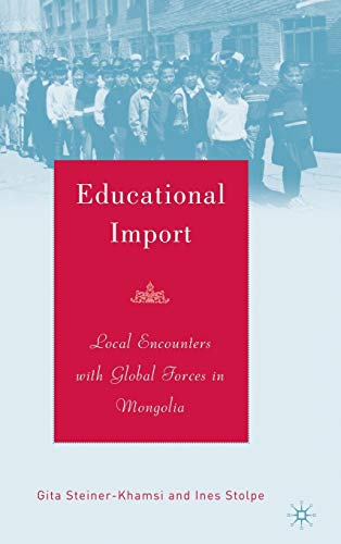 9781403968104: Educational Import: Local Encounters with Global Forces in Mongolia