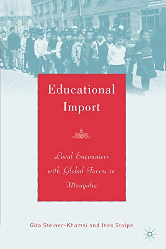 9781403968111: Educational Import: Local Encounters with Global Forces in Mongolia