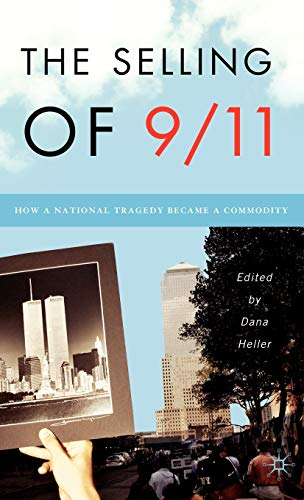 9781403968173: The Selling of 9/11: How a National Tragedy Became a Commodity