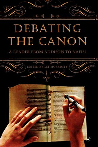 Debating the Canon: A Reader from Addison to Nafisi