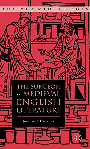 9781403968463: The Surgeon in Medieval English Literature (The New Middle Ages)