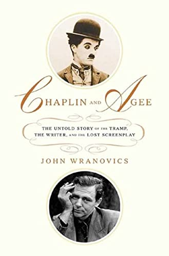 9781403968661: Chaplin and Agee: The Untold Story of the Tramp, the Writer, and the Lost Screenplay