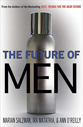 9781403968821: The Future of Men: The Rise of the Übersexual and What He Means for Marketing Today