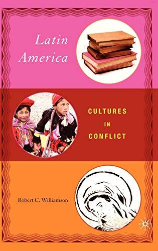 9781403968852: Latin America: Cultures in Conflict