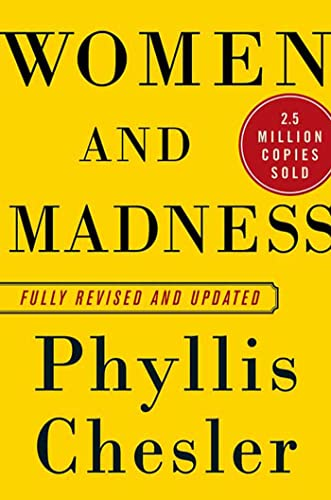 Women and Madness: Revised and Updated: Chesler, Phyllis