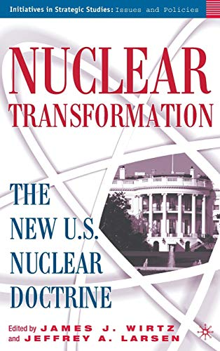 Nuclear Transformation: The New Nuclear U.S. Doctrine