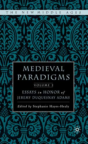 9781403969170: 2: Medieval Paradigms: Volume II: Essays in Honor of Jeremy duQuesnay Adams (The New Middle Ages)