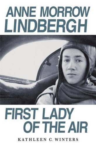 9781403969323: Anne Morrow Lindbergh: First Lady of the Air