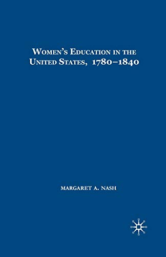9781403969385: Women's Education in the United States, 1780-1840