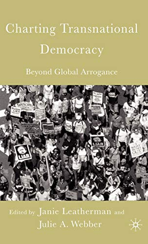 9781403969521: Charting Transnational Democracy: Beyond Global Arrogance