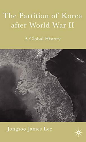 9781403969828: The Partition of Korea After World War II: A Global History