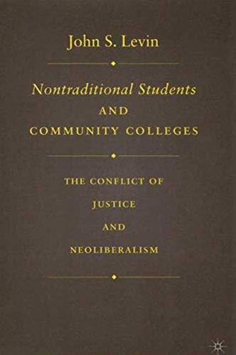 9781403970107: Nontraditional Students and Community Colleges: The Conflict of Justice and Neoliberalism