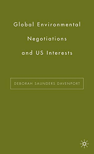 9781403970213: Global Environmental Negotiations and US Interests