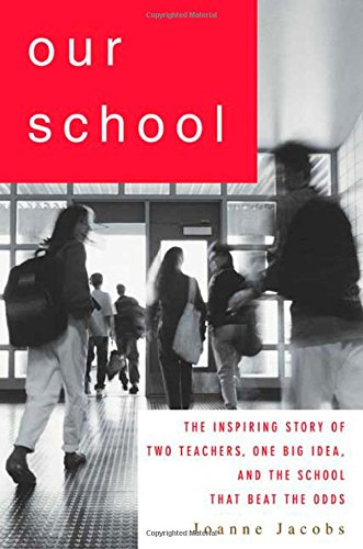 9781403970237: Our School: The Inspiring Story of Two Teachers, One Big Idea, and the School That Beat the Odds