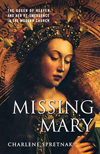 9781403970404: Missing Mary: The Queen of Heaven and Her Re-Emergence in the Modern Church