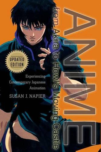 9781403970510: Anime from Akira to Howl's Moving Castle, Updated Edition: Experiencing Contemporary Japanese Animation