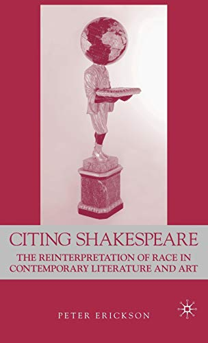 Citing Shakespeare: The Reinterpretation of Race in Contemporary Literature and Art