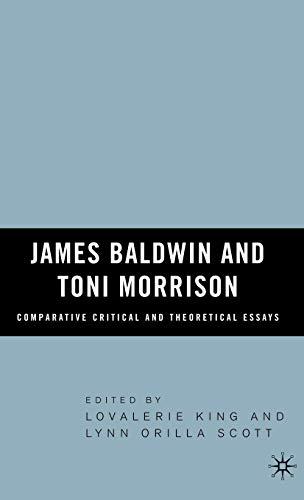 James Baldwin and Toni Morrison: Comparative Critical: Scott, Lynn Orilla,