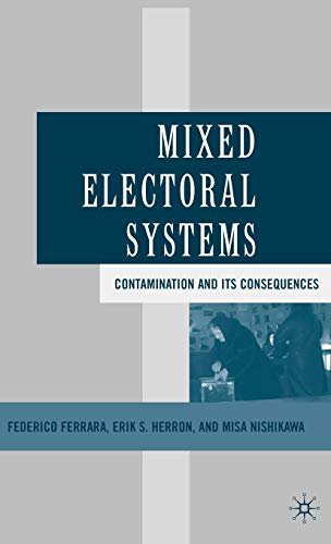 9781403970978: Mixed Electoral Systems: Contamination and Its Consequences