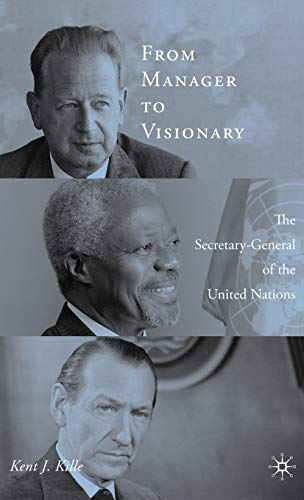 9781403971043: From Manager to Visionary: The Secretary-General of the United Nations