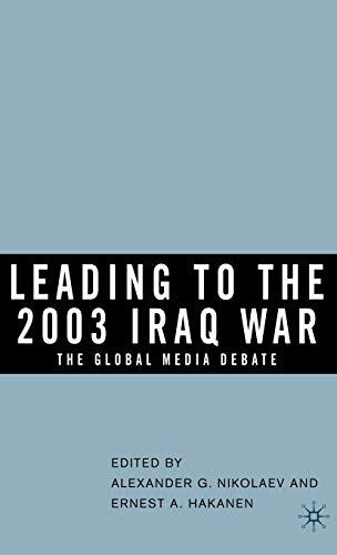 Leading to the 2003 Iraq War: The Global Media Debate: Alexander G. Nikolaev