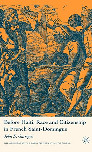 9781403971401: Before Haiti: Race and Citizenship in French Saint-Domingue (Americas in the Early Modern Atlantic World)
