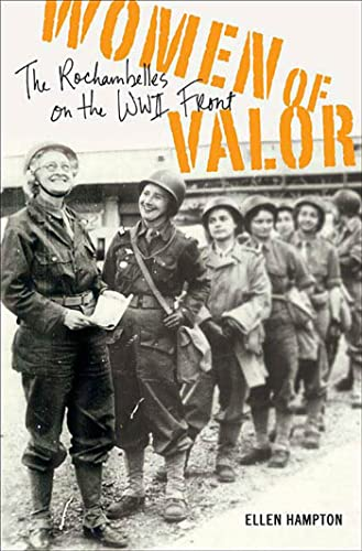 9781403971432: Women of Valor: The Rochambelles on the WWII Front