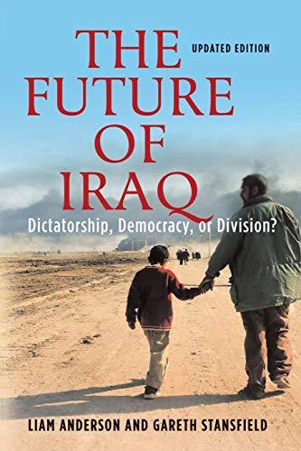 9781403971449: The Future of Iraq: Dictatorship, Democracy, or Division?