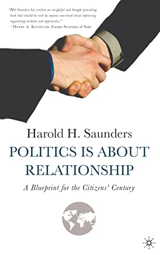 9781403971456: Politics Is about Relationship: A Blueprint for the Citizens' Century