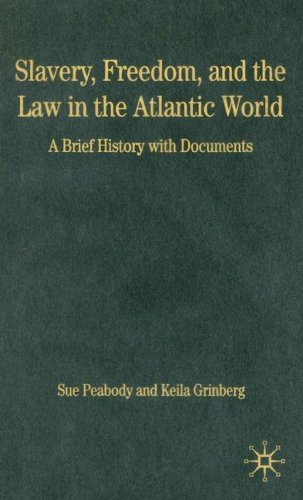 9781403971517: Slavery, Freedom, and the Law in the Atlantic World: A Brief History with Documents (Bedford Cultural Editions Series)