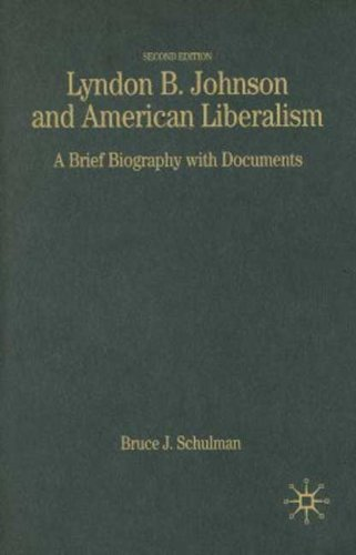 9781403971531: Lyndon B. Johnson and American Liberalism, Second Edition: A Brief Biography with Documents (Bedford Cultural Editions Series)