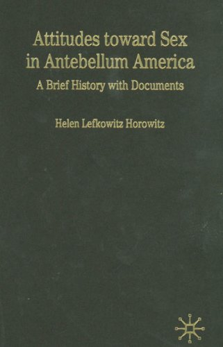 9781403971555: Attitudes Toward Sex in Antebellum America: A Brief History with Documents (Bedford Cultural Editions Series)