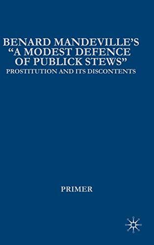 "Bernard Mandeville's ""A Modest Defence of Publick Stews"": Prostitution and Its ..."
