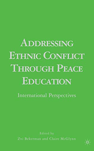 9781403971685: Addressing Ethnic Conflict through Peace Education: International Perspectives