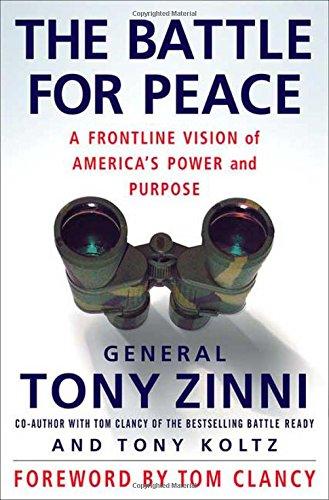 The Battle for Peace: A Frontline Vision: Tony Zinni; Tony