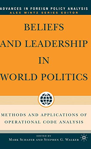 9781403971821: Beliefs and Leadership in World Politics: Methods and Applications of Operational Code Analysis (Advances in Foreign Policy Analysis)