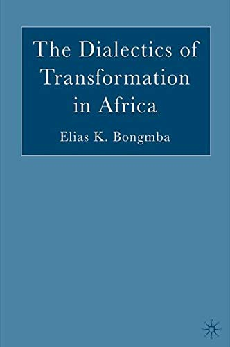 The Dialectics of Transformation in Africa: Bongmba, Elias K.