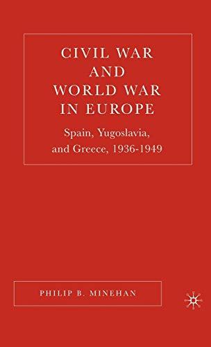 9781403972163: Civil War and World War in Europe: Spain, Yugoslavia, and Greece, 1936-1949