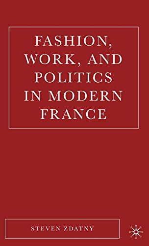 9781403972170: Fashion, Work, and Politics in Modern France