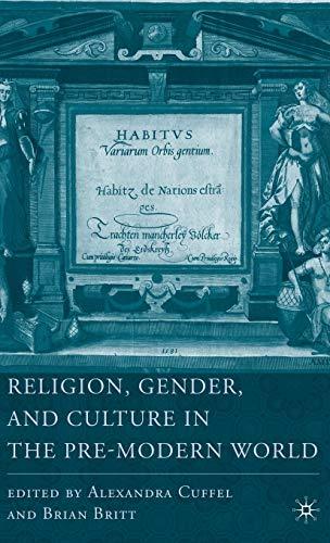 Religion, Gender, and Culture in the Pre-Modern World (Religion/Culture/Critique): Britt,...