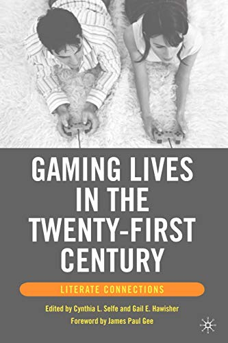 9781403972200: Gaming Lives in the Twenty-First Century: Literate Connections